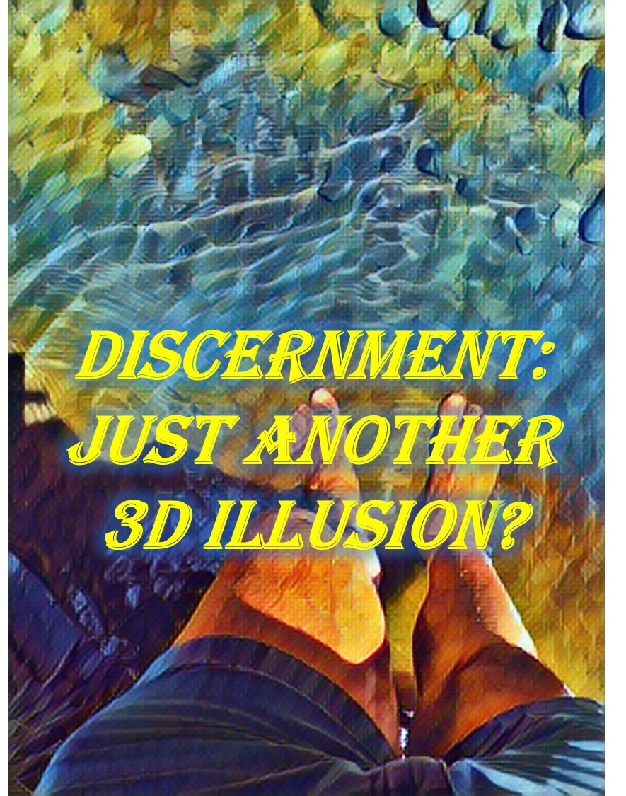 discernment-just-another-3d-illusion